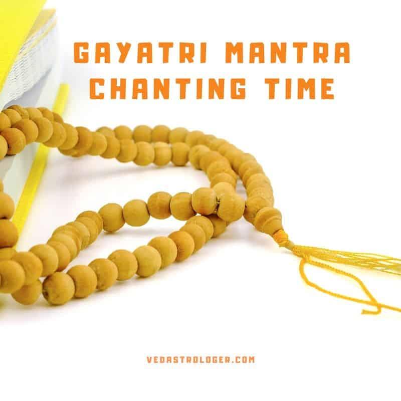 Gayatri Mantra Chanting Time, Gayatri Mantra Chanting