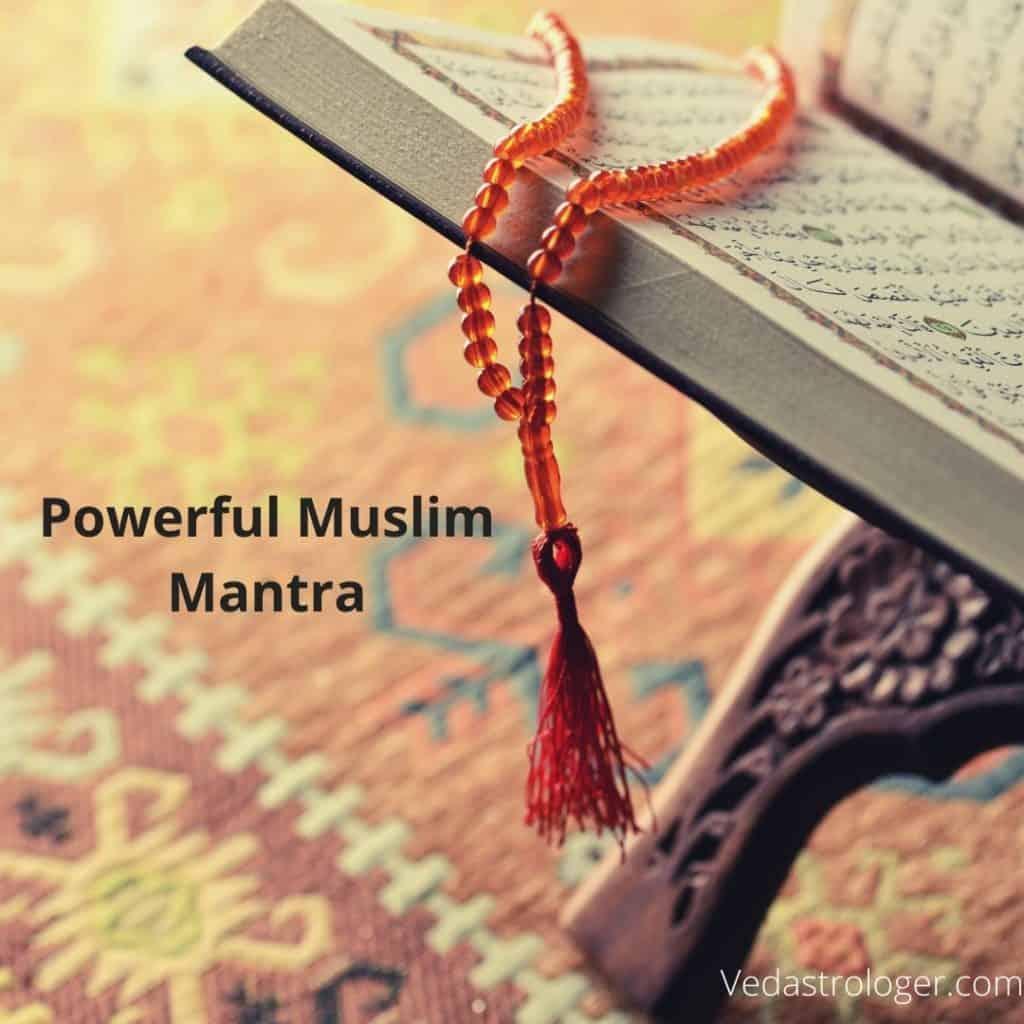 Muslim Mantra, most powerful Muslim Mantra, Muslim Mantra sidhi, islamic mantra