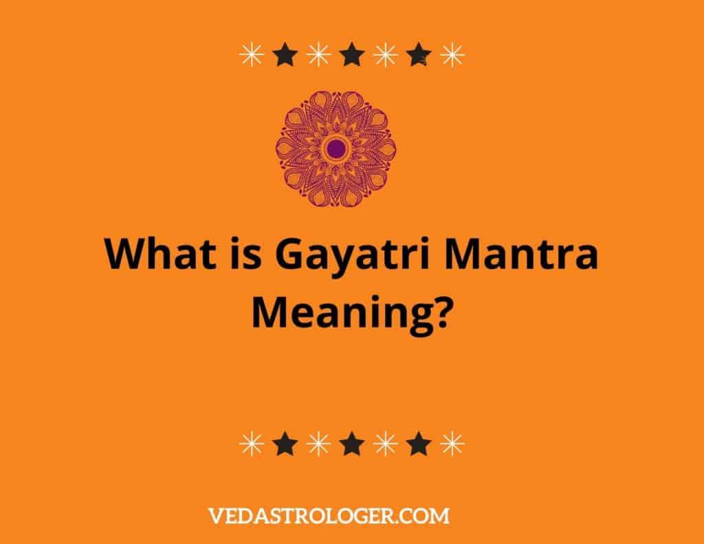 What is Gayatri Mantra Meaning, Gayatri Mantra  english